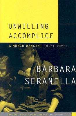 Image for Unwilling Accomplice: A Munch Mancini Crime Novel (Munch Mancini Novels)