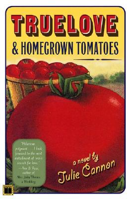Image for Truelove & Homegrown Tomatoes: A Novel