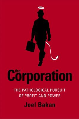 Image for CORPORATION: THE PATHOLOGICAL PURSUIT OF PROFIT AND POWER
