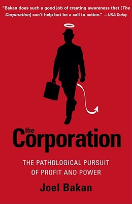 Image for The Corporation: The Pathological Pursuit of Profit and Power