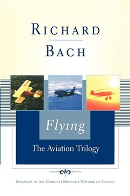Flying: The Aviation Trilogy (Scribner Classics), Bach, Richard