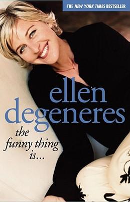 The Funny Thing Is..., DeGeneres, Ellen