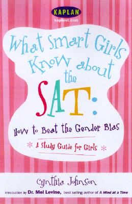 Image for What Smart Girls Know About the SAT: How to Beat the Gender Gap