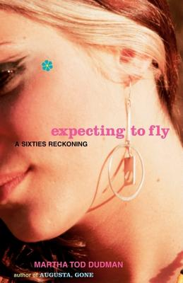 Expecting to Fly: A Sixties Reckoning, Dudman, Martha Tod