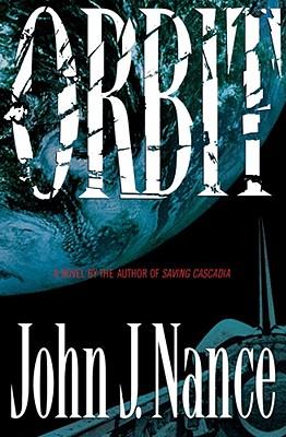 Orbit:  A Novel, Nance, John J.