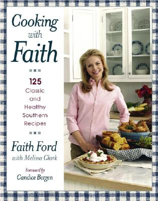 Image for Cooking with Faith: 125 Classic and Healthy Southern Recipes