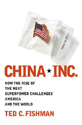 Image for China, Inc.: How the Rise of the Next Superpower Challenges America and the World