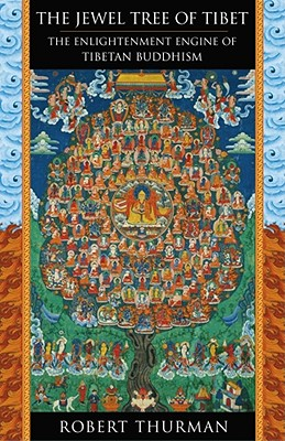 The Jewel Tree of Tibet: The Enlightenment Engine of Tibetan Buddhism, Robert Thurman