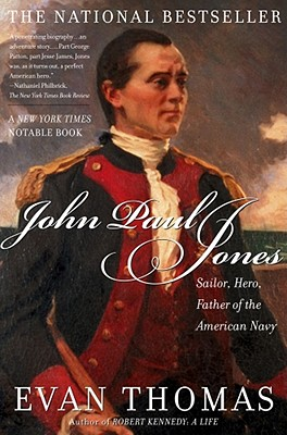 John Paul Jones: Sailor, Hero, Father of the American Navy, Evan Thomas