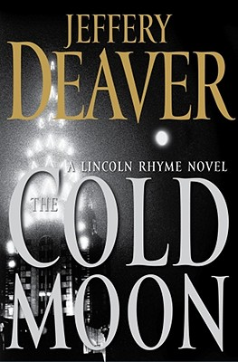 The Cold Moon: A Lincoln Rhyme Novel, Deaver, Jeffery