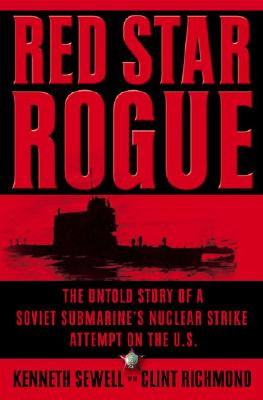 Image for Red Star Rogue: The Untold Story of a Soviet Submarine's Nuclear Strike Attempt on the U.S.