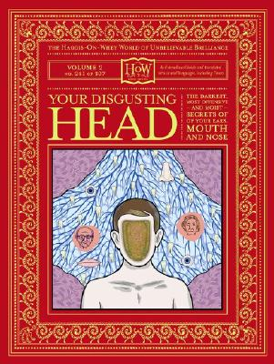 Image for Your Disgusting Head: The Darkest, Most Offensive and Moist Secrets of Your Ears