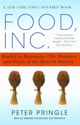 Food, Inc.: Mendel to Monsanto--The Promises and Perils of the Biotech Harvest, Pringle, Peter
