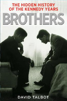 Image for BROTHERS  The Hidden History of the Kennedy Years