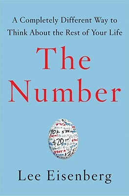 The Number: A Completely Different Way to Think About the Rest of Your Life, Eisenberg, Lee