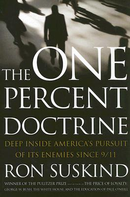 Image for The One Percent Doctrine: Deep Inside America's Pursuit of Its Enemies Since 9/11