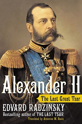 Image for Alexander II: The Last Great Tsar