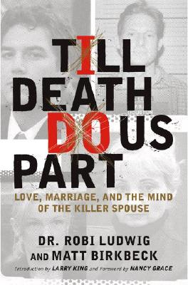 Image for 'Till Death Do Us Part: Love, Marriage, and the Mind of the Killer Spouse