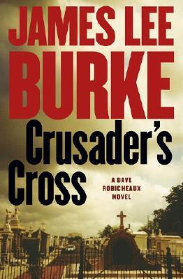 Crusader's Cross A Dave Robicheaux Novel