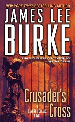 Crusader's Cross: A Dave Robicheaux Novel (Dave Robicheaux Mysteries), Burke, James Lee