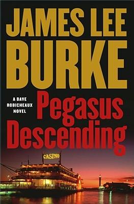 Image for Pegasus Descending: A Dave Robicheaux Novel (Dave Robicheaux Mysteries)
