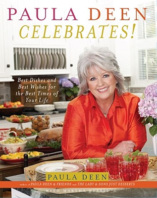 Image for Paula Deen Celebrates!: Best Dishes and Best Wishes for the Best Times of Your Life