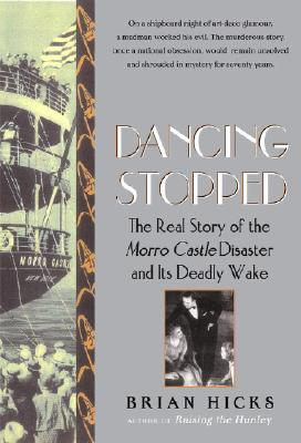 Image for When the Dancing Stopped : The Real Story of the Morro Castle Disaster and Its Deadly Wake