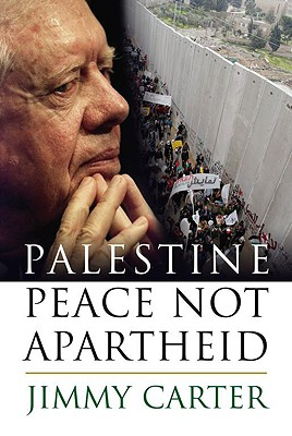 Palestine : Peace Not Apartheid (Signed!!!), Carter, Jimmy