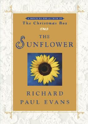 The Sunflower: A Novel, RICHARD PAUL EVANS