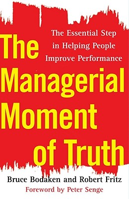 Image for MANAGERIAL MOMENT OF TRUTH, THE THE ESSENTIAL STEP IN HELPING PEOPLE IMPROVE PERFORMANCE