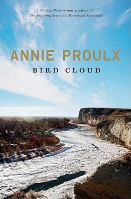 Bird Cloud: A Memoir, Proulx, Annie