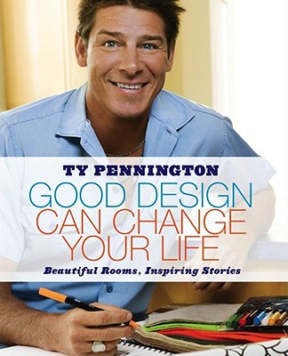 GOOD DESIGN CAN CHANGE YOUR LIFE: BEAUTI, TY PENNINGTON
