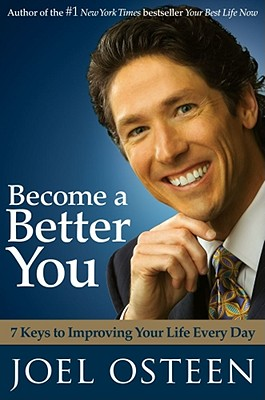 Become a Better You: 7 Keys to Improving Your Life Every Day, Osteen,Joel