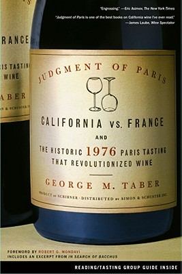 Image for Judgment of Paris: California vs. France and the Historic 1976 Paris Tasting That Revolutionized Wine
