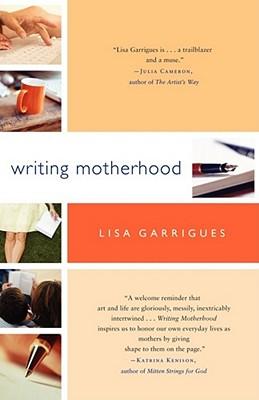 Writing Motherhood, Garrigues, Lisa