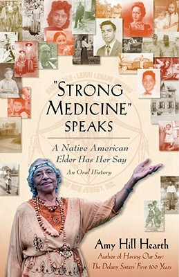 Strong Medicine Speaks: A Native American Elder Has Her Say, Hearth, Amy Hill