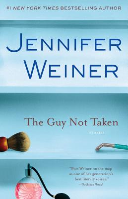 "The Guy Not Taken: Stories, ""Weiner, Jennifer"""