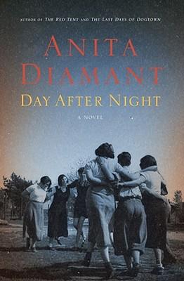 Day After Night: A Novel, Anita Diamant