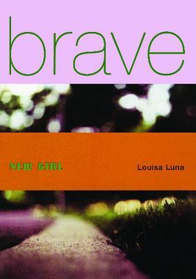 Brave New Girl, Louisa Luna