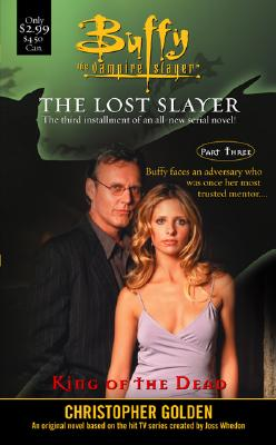Image for KING OF THE DEAD BUFFY THE VAMPIRE SLAYER, THE LOST SLAYER PART 3