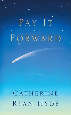 Pay It Forward, Hyde, Catherine Ryan