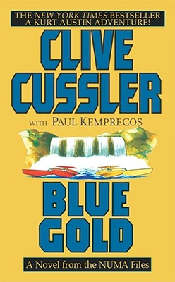 Blue Gold: A Novel from the NUMA Files (NUMA Files (Paperback)), CLIVE CUSSLER, PAUL KEMPRECOS