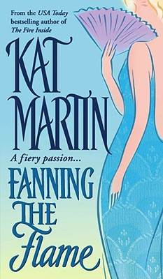 Fanning the Flame, Kat Martin