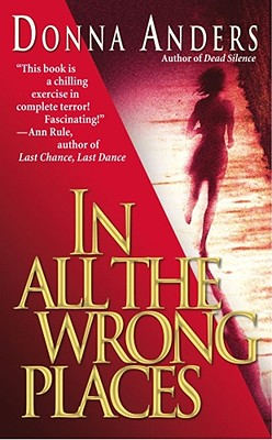 In All the Wrong Places, Donna Anders