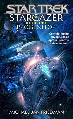 Progenitor (Star Trek: Stargazer), Michael Jan Friedman
