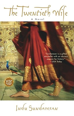 The Twentieth Wife: A Novel, Sundaresan, Indu