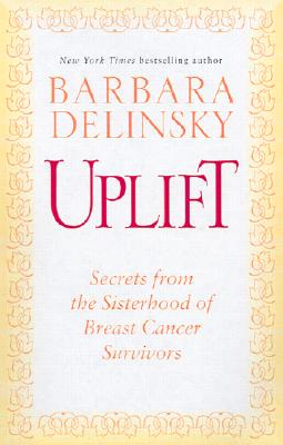 Image for Uplift: Secrets from the Sisterhood of Breast Cancer Survivors