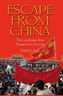 Image for Escape From China (The Long Journey From Tiananmen To Freedom)