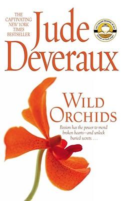 """Wild Orchids: A Novel, """"Deveraux, Jude"""""""