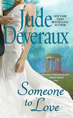 Someone to Love: A Novel, JUDE DEVERAUX